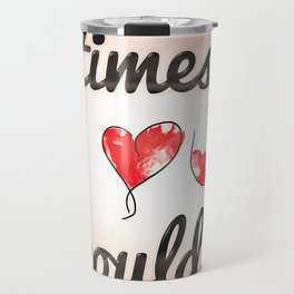 """A Million Times """"I Love You""""s I Could Have Told Travel Mug"""