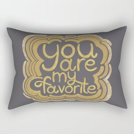 You are my favorite - Gold and Silver Lettering Rectangular Pillow