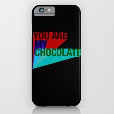 YOU ARE MY CHOCOLATE Slim Case iPhone 6s