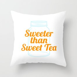 """Sweeter Than Sweet Tea"" tee design. Makes an awesome gift to friends and family too! Grab yours now Throw Pillow"
