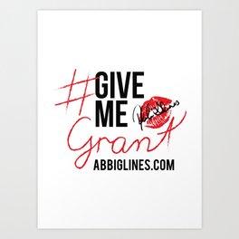 #GiveMeGrant Art Print