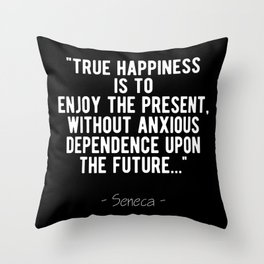 Stoic Quote - True Happiness - Seneca Throw Pillow
