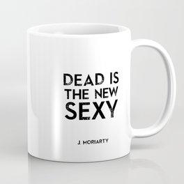 Dead is the new sexy Coffee Mug