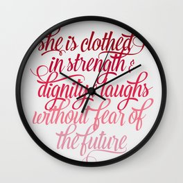 She Is Clothed Proverbs 31 25 Wall Clock