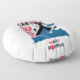 Mary Poppins Quote 2 Floor Pillow