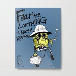 Fear and Loathing in Bikini Bottom Metal Print