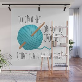 To Crochet Or Not To Crochet? (That Is A Silly Question)  |  Blue Wall Mural