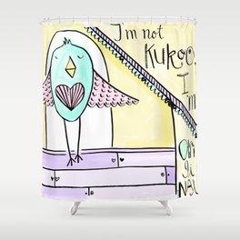 not Kukoo Shower Curtain