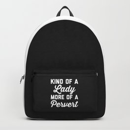 Lady Pervert Funny Quote Backpack