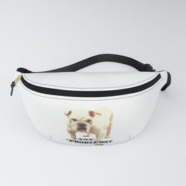Angry bulldog. Any problems? Fanny Pack