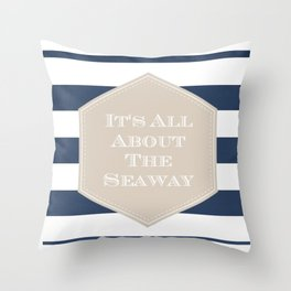 Its All About The Seaway Throw Pillow