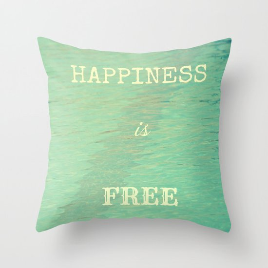 Happiness is free Throw Pillow