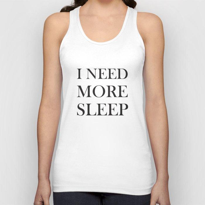 I NEED MORE SLEEP Unisex Tanktop