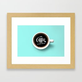 Drink Coffee, Sleep When You're Dead Framed Art Print