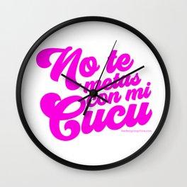 NO TE METAS CON MI CUCU Wall Clock