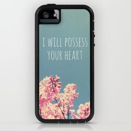 I will Possess Your Heart iPhone Case