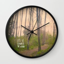 Lets go down to the woods Wall Clock