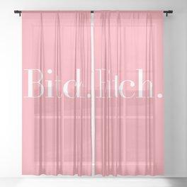 bitch. Sheer Curtain