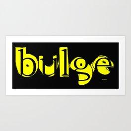 bulge4 Art Print