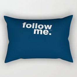 Follow me - for man Rectangular Pillow