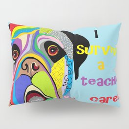 I Survived a Teaching Career Pillow Sham