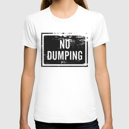 No Dumping sign T-shirt