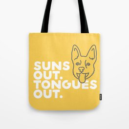 Suns Out. Tongues Out. Tote Bag