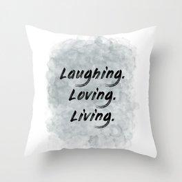 Laughing. Loving. Living. (achro) Throw Pillow