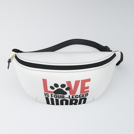 Dog Lover Cat Lover Love is a 4 Letter Word Animal Lover Pet Lover Fanny Pack