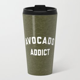 Avocado Addict Funny Quote Travel Mug