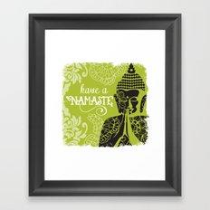 Have a Nasmaste Framed Art Print