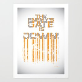 """The Enemy's Gate is Down!"" Art Print"