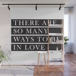 There Are So Many Ways to Be In Love Wall Mural