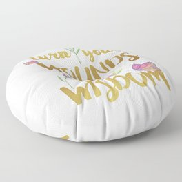 Turn your wounds into wisdom Inspirational Quote Floor Pillow