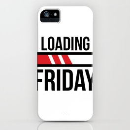 loading friday  iPhone Case