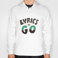 lyrics Hoodies featuring Lyrics to Go by Vaughn Fender