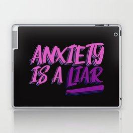 Anxiety is a Liar Laptop & iPad Skin