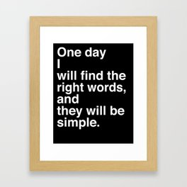 """Jack Kerouac Quote from """"On The Road"""": They Will Be Simple Framed Art Print"""
