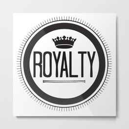 You Are #Royalty Metal Print