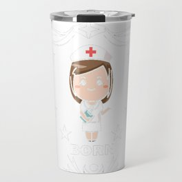 Funny-Nurses-T-shirt.-Nurses-Are-Born-In-October.-Best-Gifts Travel Mug