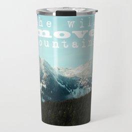 she will move mountains Travel Mug