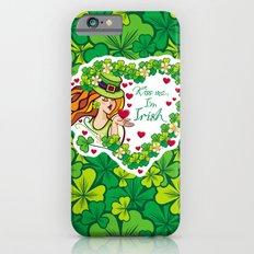 Kiss me, I'm irish! Slim Case iPhone 6s
