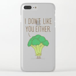Broccoli don't like you either Clear iPhone Case