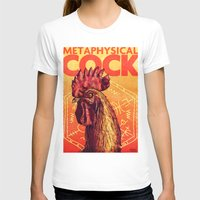 cock T-shirts featuring Metaphysical Cock by Rafael T. Pimentel