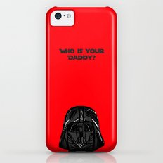 Who is your Daddy? iPhone 5c Slim Case