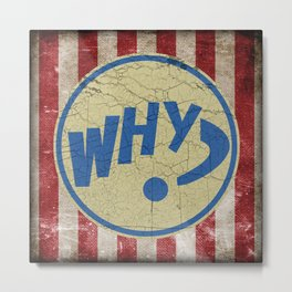 """""""WHY?"""" Bullet Metal Print"""
