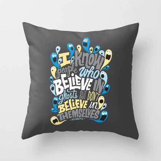 People Who Believe in Ghosts Throw Pillow