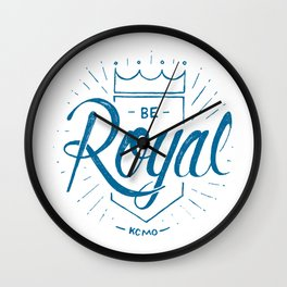 Be Royal Wall Clock