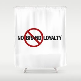 No Brand Loyalty Shower Curtain