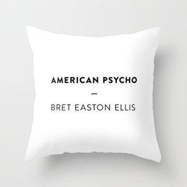 American Psycho   —  Bret Easton Ellis Throw Pillow